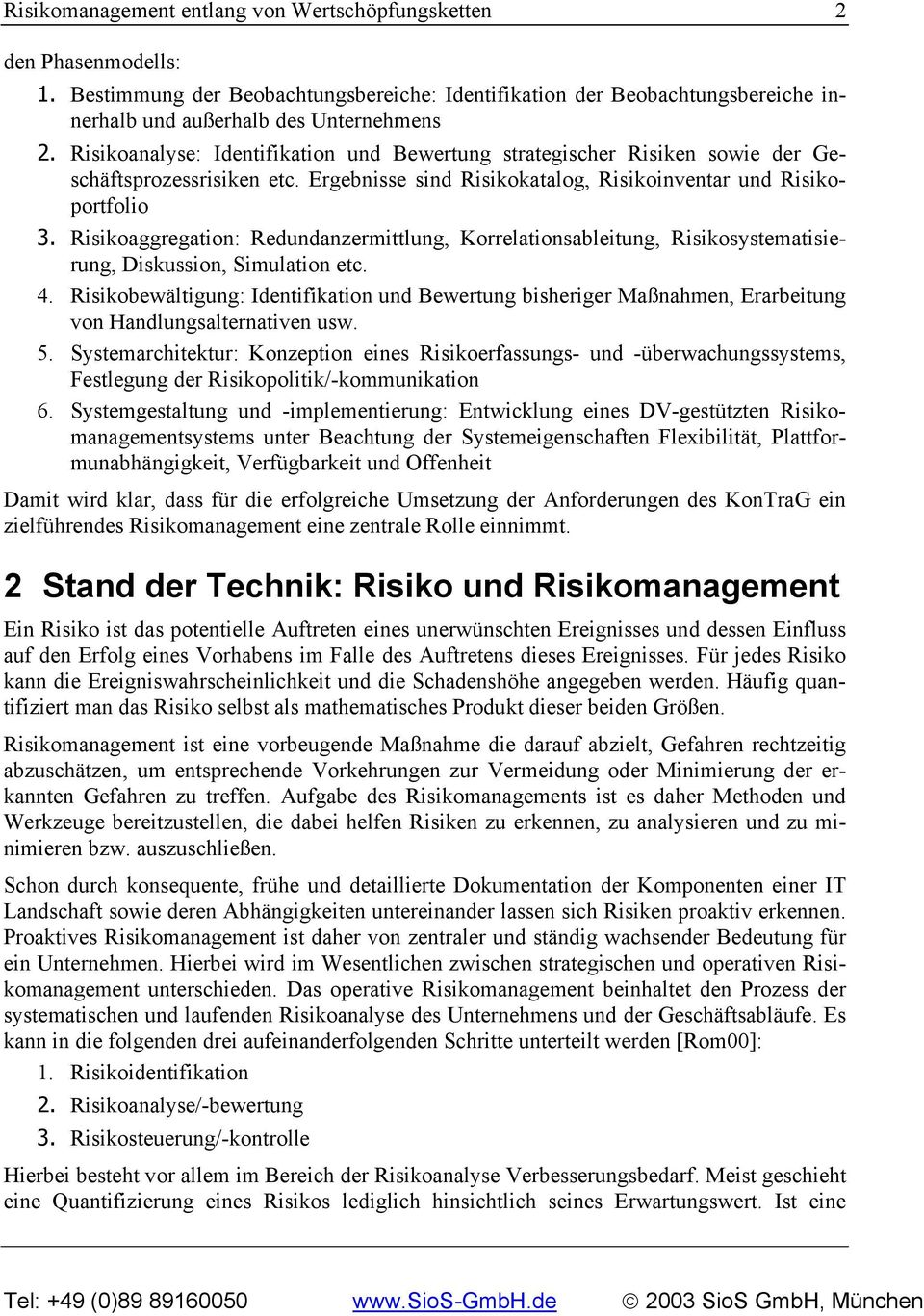 Risikoaggregation: Redundanzermittlung, Korrelationsableitung, Risikosystematisierung, Diskussion, Simulation etc. 4.