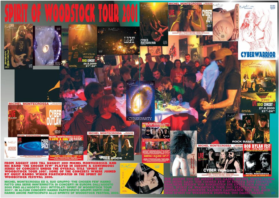 SPIRIT OF WOODSTOCK TOUR 2001. SOME OF THE CONCERTS WHERE JOINED BY GUEST BANDS WHICH PARTICIPATED IN THE SPIRIT OF WOODSTOCK FESTIVAL 2000.