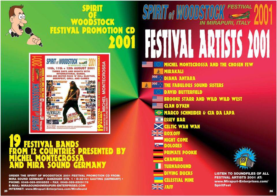 dolores primate pookie chamber turnaround diving ducks celestial mine jaff LISTEN TO SOUNDFILES OF ALL ORDER THE SPIRIT OF WOODSTOCK 2001 FESTIVAL PROMOTION CD FROM: MIRA SOUND GERMANY DANZIGER STR.