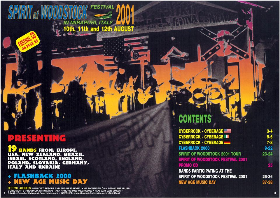 5-6 CYBERROCK - CYBERAGE 7-8 FLASHBACK 2000 9-22 SPIRIT OF WOODSTOCK 2001 TOUR 23-24 SPIRIT OF WOODSTOCK FESTIVAL 2001 PROMO CD 25 BANDS PARTICIPATING AT THE SPIRIT OF WOODSTOCK FESTIVAL 2001 26-36