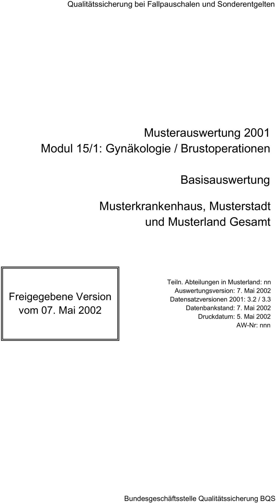 en in Musterland: nn Auswertungsversion: 7. Mai 2002 Datensatzversionen 2001: 3.