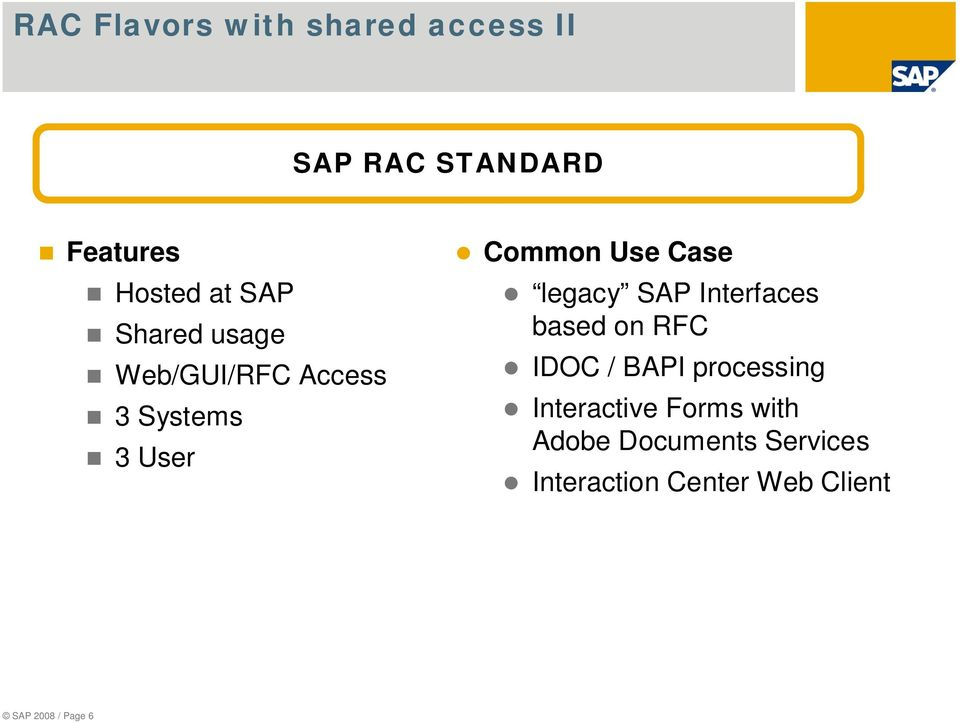 legacy SAP Interfaces based on RFC IDOC / BAPI processing Interactive
