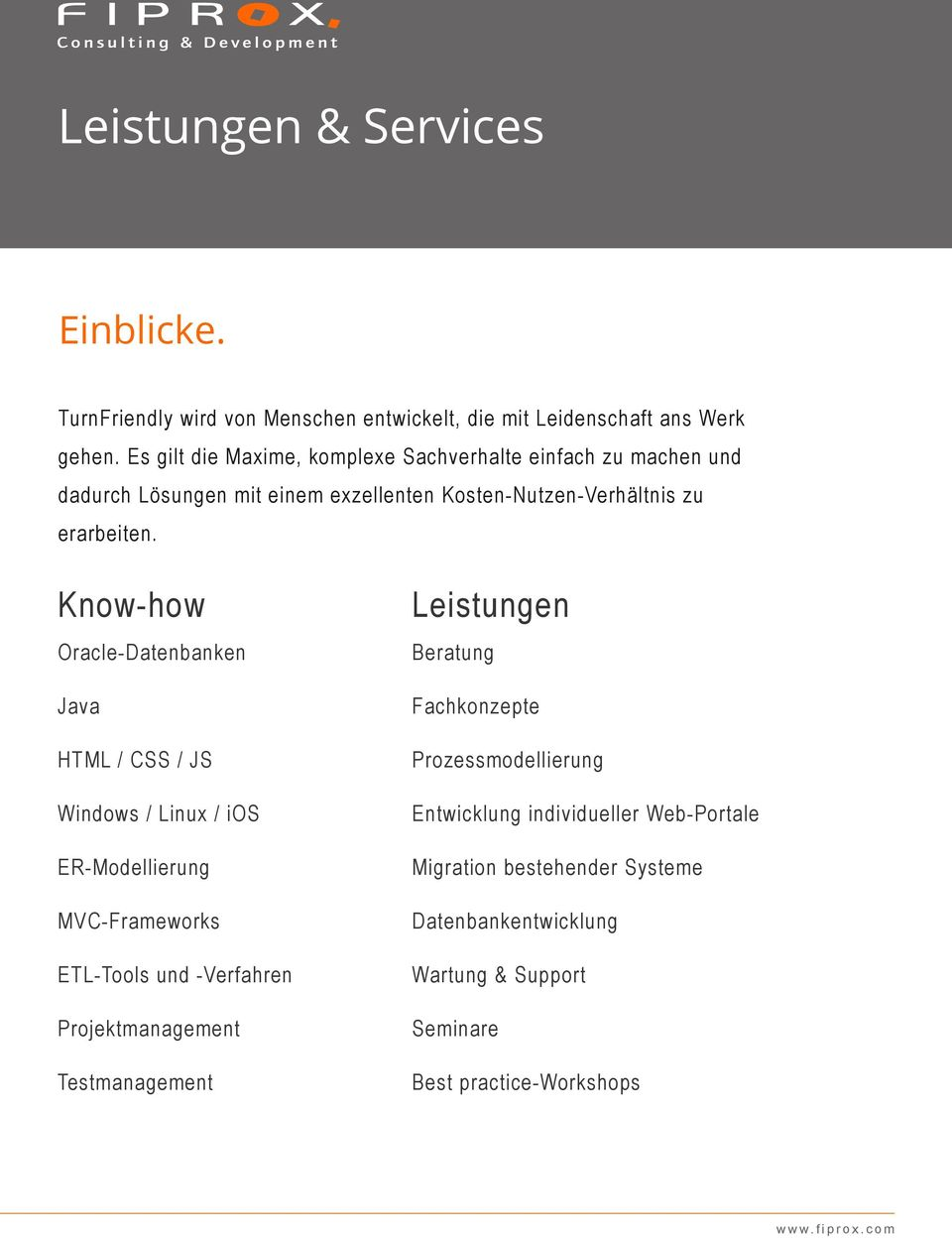 Know-how Oracle-Datenbanken Java HTML / CSS / JS Windows / Linux / ios ER-Modellierung MVC-Frameworks ETL-Tools und -Verfahren Projektmanagement