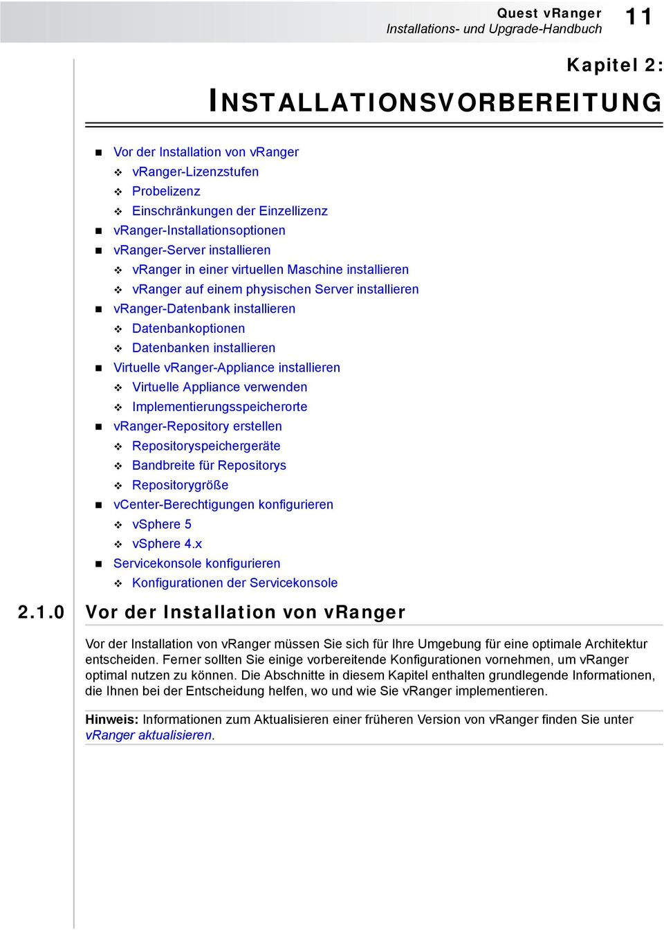 Datenbankoptionen Datenbanken installieren Virtuelle vranger-appliance installieren Virtuelle Appliance verwenden Implementierungsspeicherorte vranger-repository erstellen Repositoryspeichergeräte
