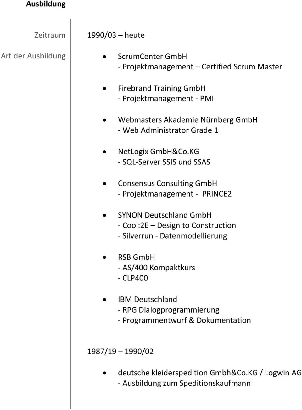 KG - SQL-Server SSIS und SSAS Consensus Consulting GmbH - Projektmanagement - PRINCE2 SYNON Deutschland GmbH - Cool:2E Design to Construction - Silverrun -