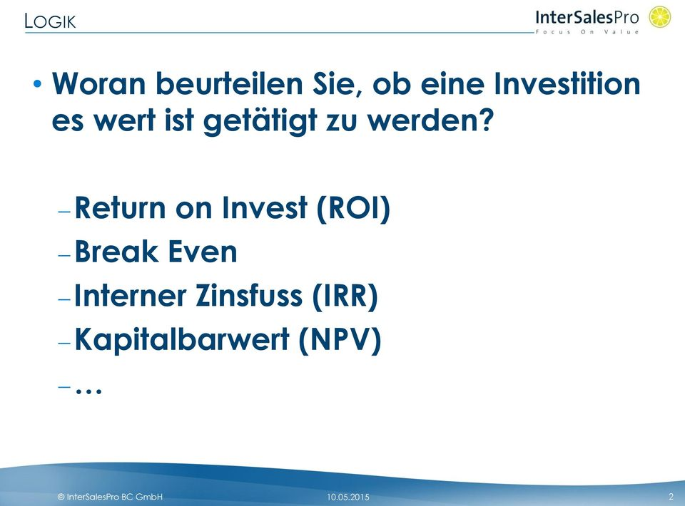 Return on Invest (ROI) Break Even Interner