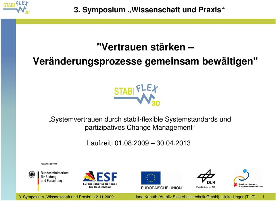 stabil-flexible Systemstandards und partizipatives Laufzeit: 01.08.