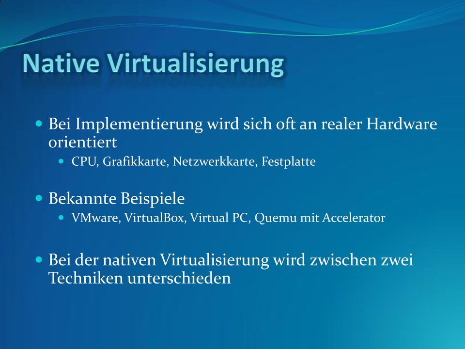 VMware, VirtualBox, Virtual PC, Quemu mit Accelerator Bei der