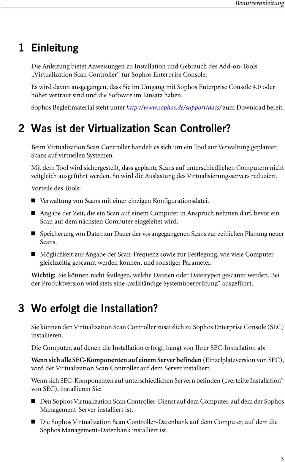 de/support/docs/ zum Download bereit. 2 Was ist der Virtualization Scan Controller?
