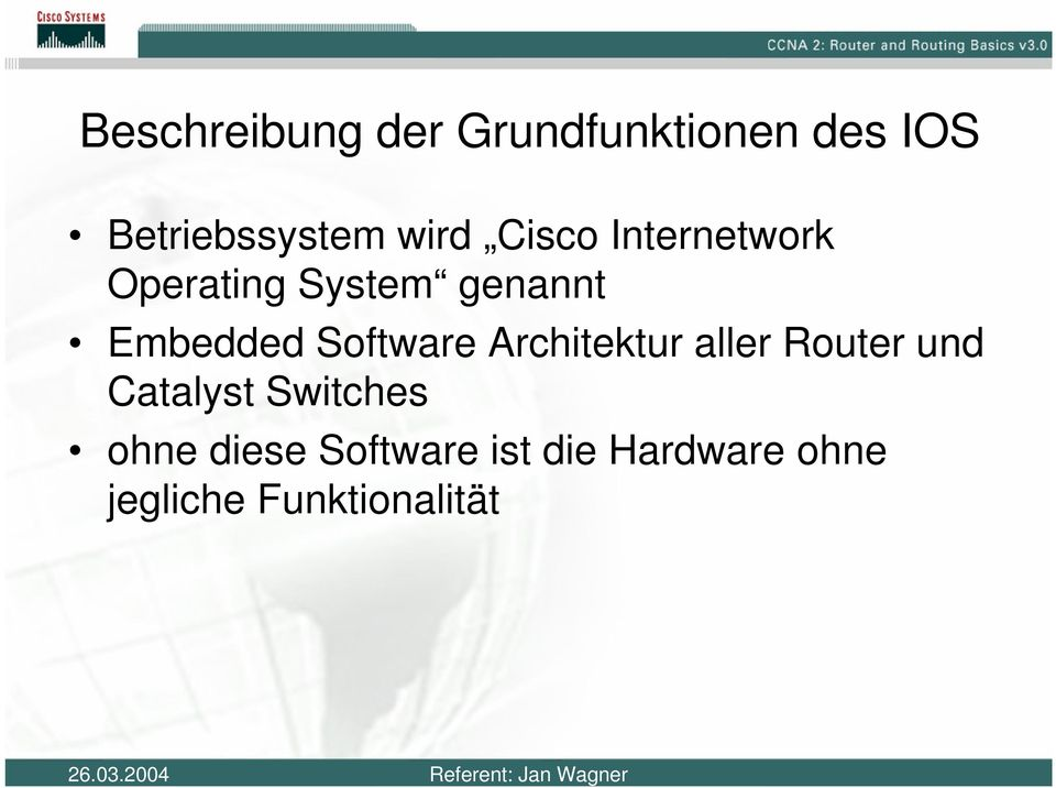 Software Architektur aller Router und Catalyst Switches