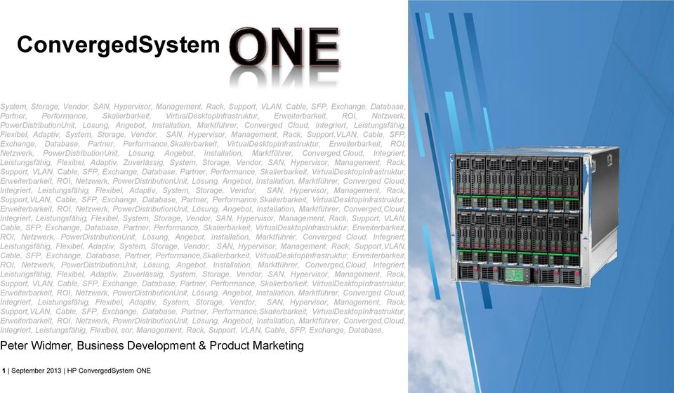 Hypervisor, Management, Rack, Support,VLAN, Cable, SFP, Exchange, Database, Partner, Performance,Skalierbarkeit, VirtualDesktopInfrastruktur, Erweiterbarkeit, ROI, Netzwerk, PowerDistributionUnit,