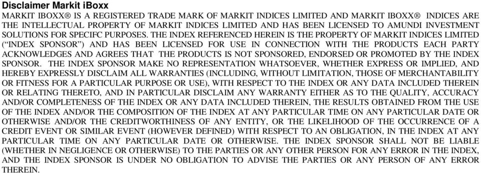 THE INDEX REFERENCED HEREIN IS THE PROPERTY OF MARKIT INDICES LIMITED ( INDEX SPONSOR ) AND HAS BEEN LICENSED FOR USE IN CONNECTION WITH THE PRODUCTS EACH PARTY ACKNOWLEDGES AND AGREES THAT THE