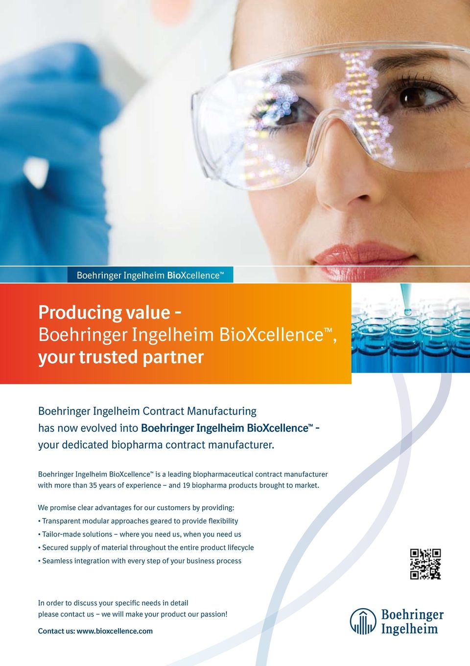 Boehringer Ingelheim BioXcellence is a leading biopharmaceutical contract manufacturer with more than 35 years of experience and 19 biopharma products brought to market.