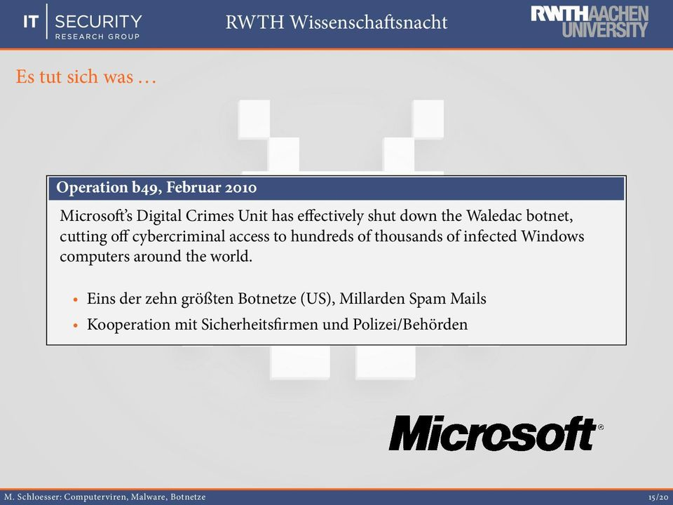 Waledac botnet, cutting off cybercriminal access to hundreds of thousands of infected Windows