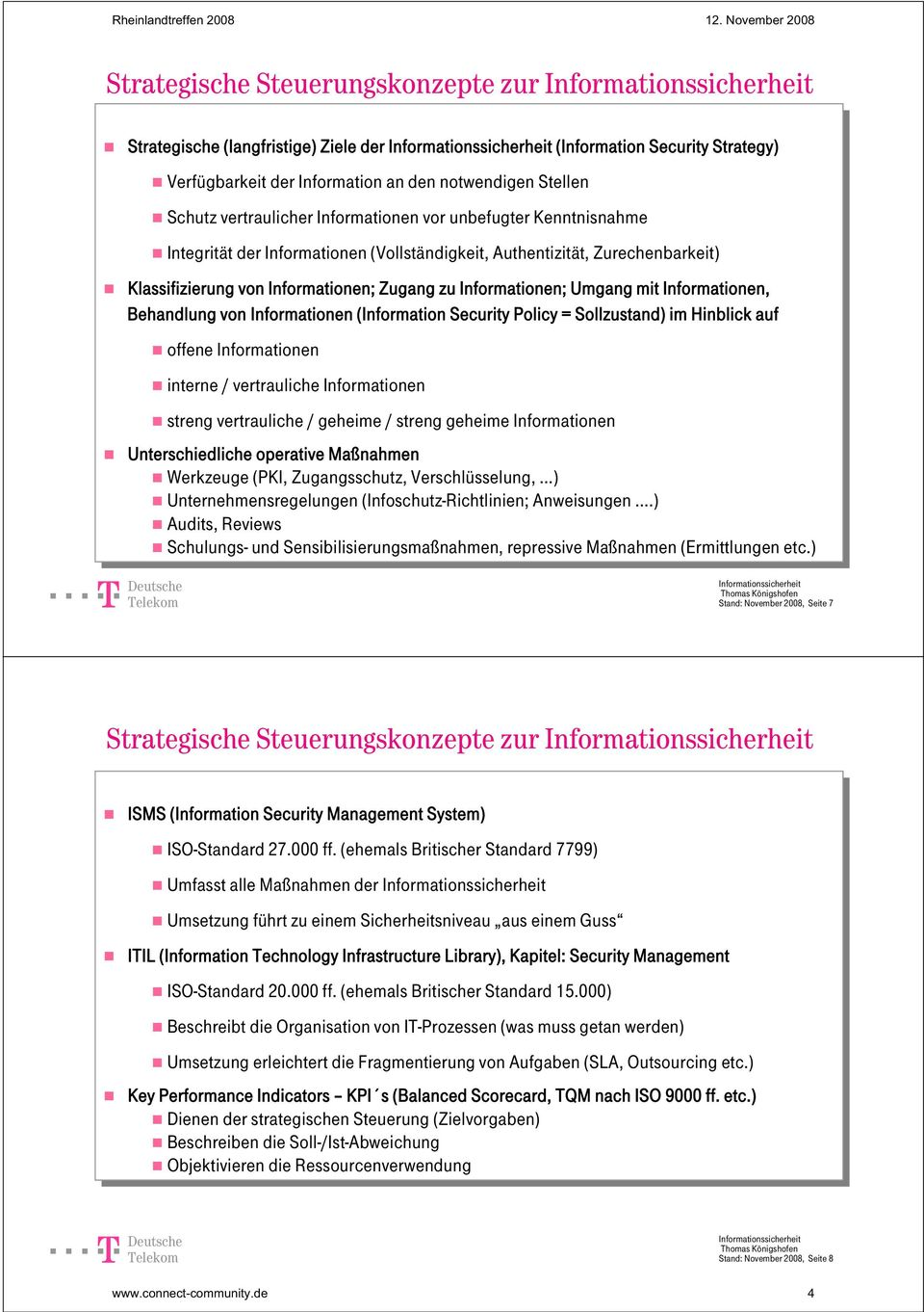 Informationen; Zugang Zugang zu zu Informationen; Umgang Umgang mit mit Informationen, Behandlung von von Informationen (Information Security Security Policy Policy = Sollzustand) im im Hinblick