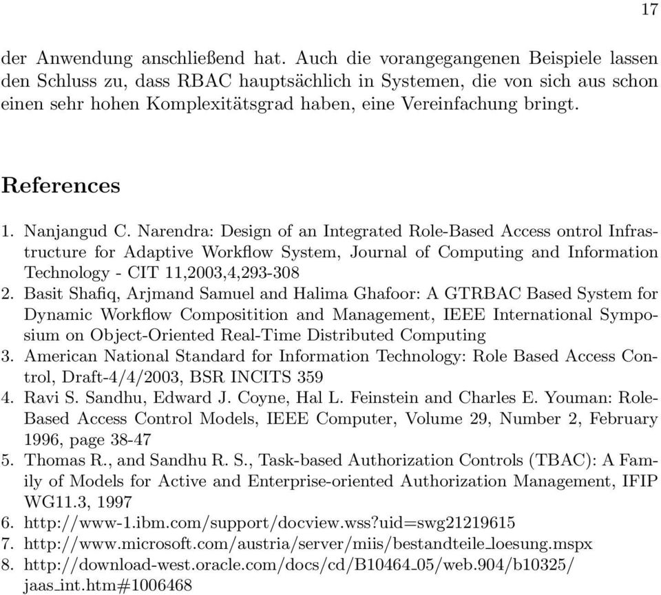 Nanjangud C. Narendra: Design of an Integrated Role-Based Access ontrol Infrastructure for Adaptive Workflow System, Journal of Computing and Information Technology - CIT 11,2003,4,293-308 2.