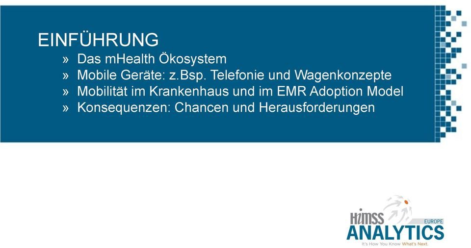 Adoption Model» Konsequenzen: Chancen und Herausforderungen HIMSS