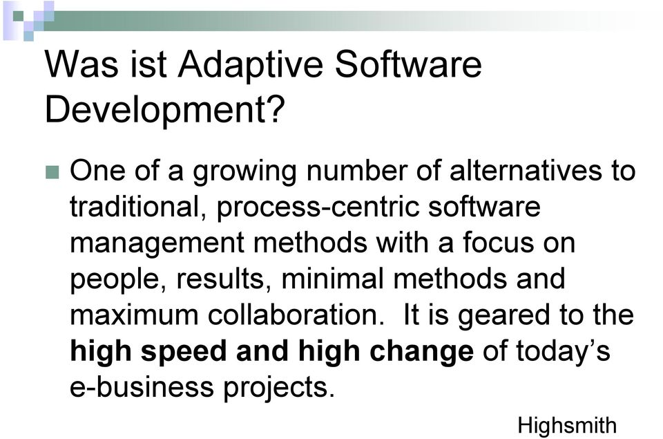 software management methods with a focus on people, results, minimal