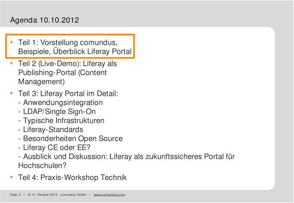 (Content Management) Teil 3: Liferay Portal im Detail: -Anwendungsintegration -LDAP/Single Sign-On -Typische