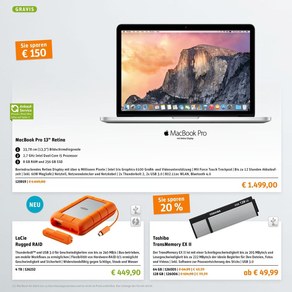 60W MagSafe2 Netzteil, Netzwandstecker und Netzkabel 2x Thunderbolt 2, 2x USB 3.0 802.11ac WLAN, Bluetooth 4.0 125919 1.649,00 1.499,00 NEU 20 % LaCie Rugged RAID Thunderbolt und USB 3.