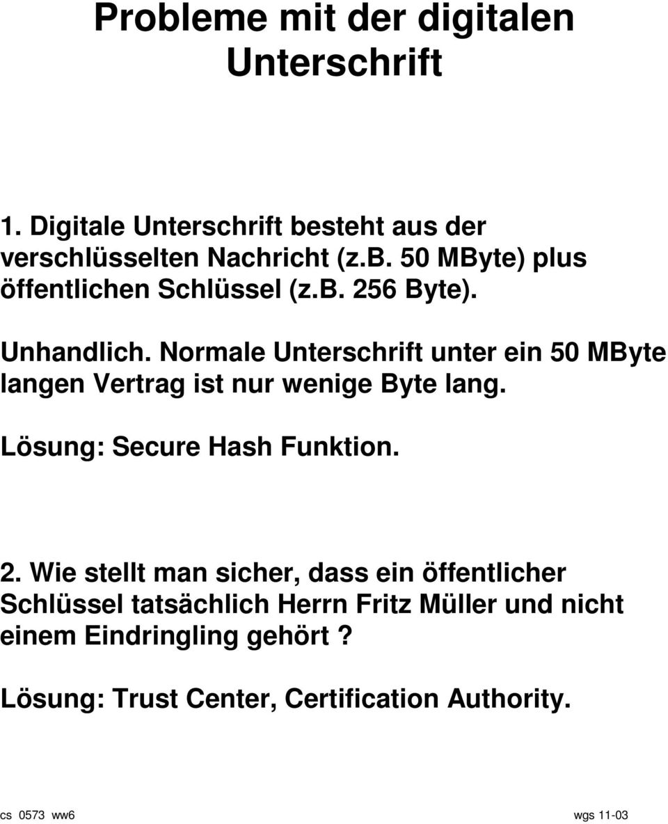 Lösung: Secure Hash Funktion. 2.