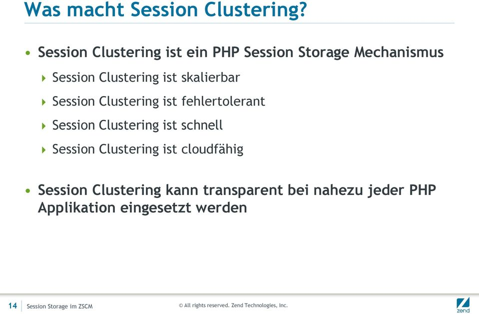 skalierbar Session Clustering ist fehlertolerant Session Clustering ist schnell