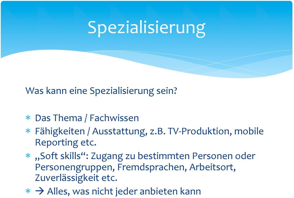 TV- Produktion, mobile Reporting etc.