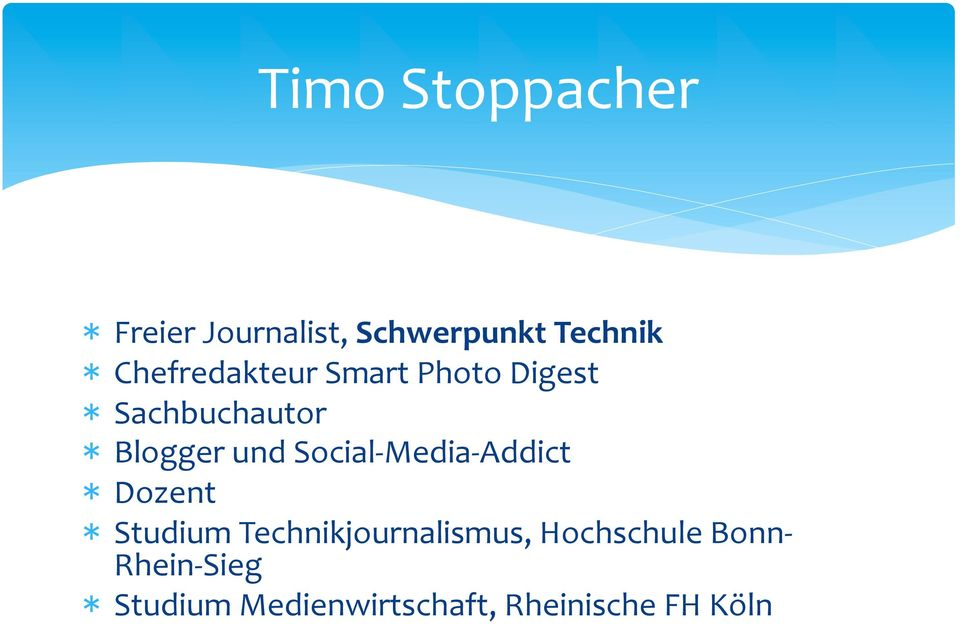 Social- Media- Addict * Dozent * Studium Technikjournalismus,