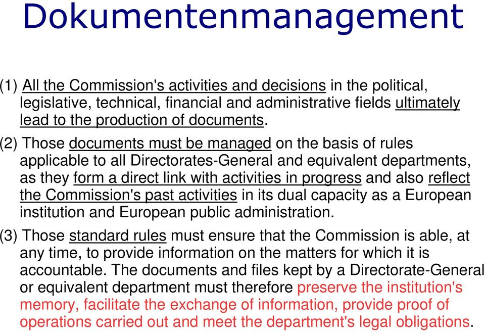 the Commission's past activities in its dual capacity as a European institution and European public administration.