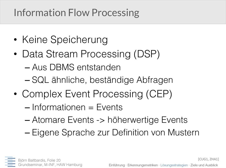Complex Event Processing (CEP)! Informationen = Events!