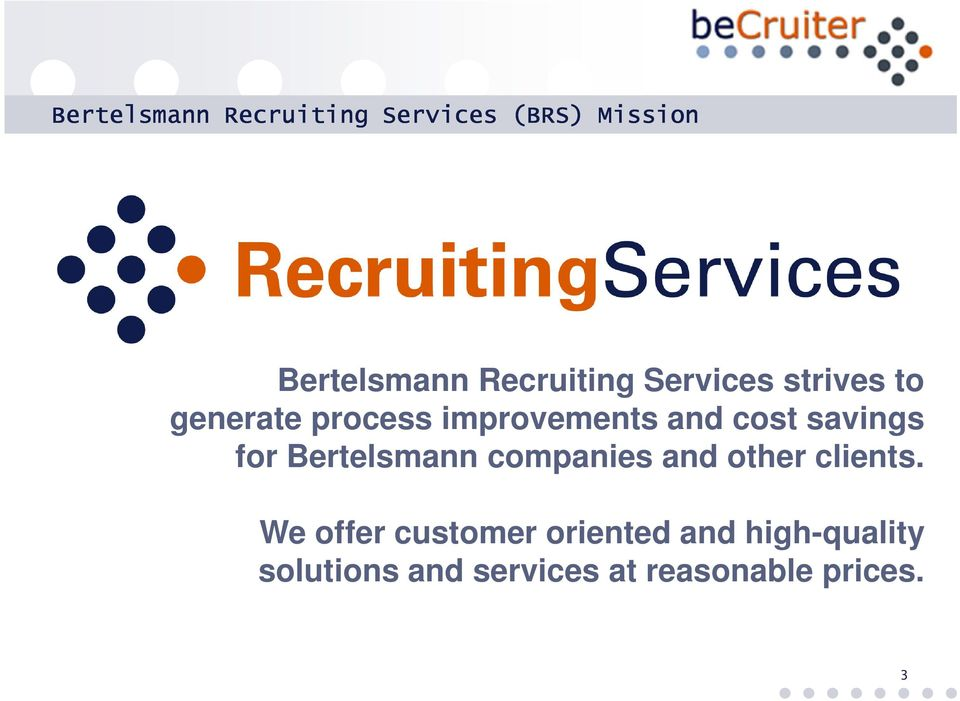 cost savings for Bertelsmann companies and other clients.