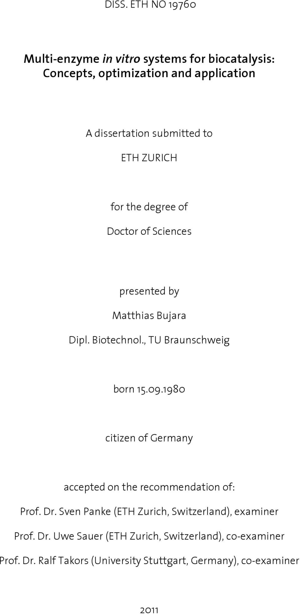 , TU Braunschweig born 15.09.1980 citizen of Germany accepted on the recommendation of: Prof. Dr.