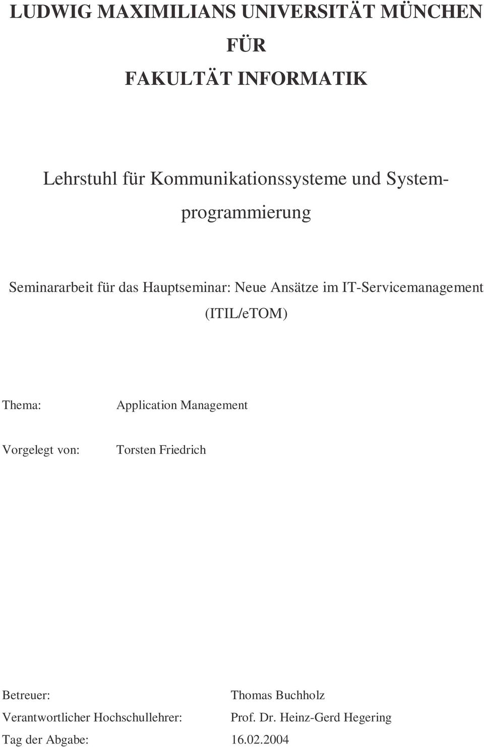 im IT-Servicemanagement (ITIL/eTOM) Thema: Application Management Vorgelegt von: Torsten