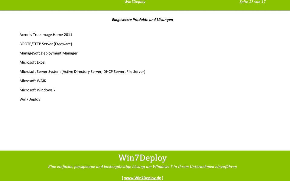 Directory Server, DHCP Server, File Server) Microsoft WAIK Microsoft Windows 7 Win7Deploy Win7Deploy