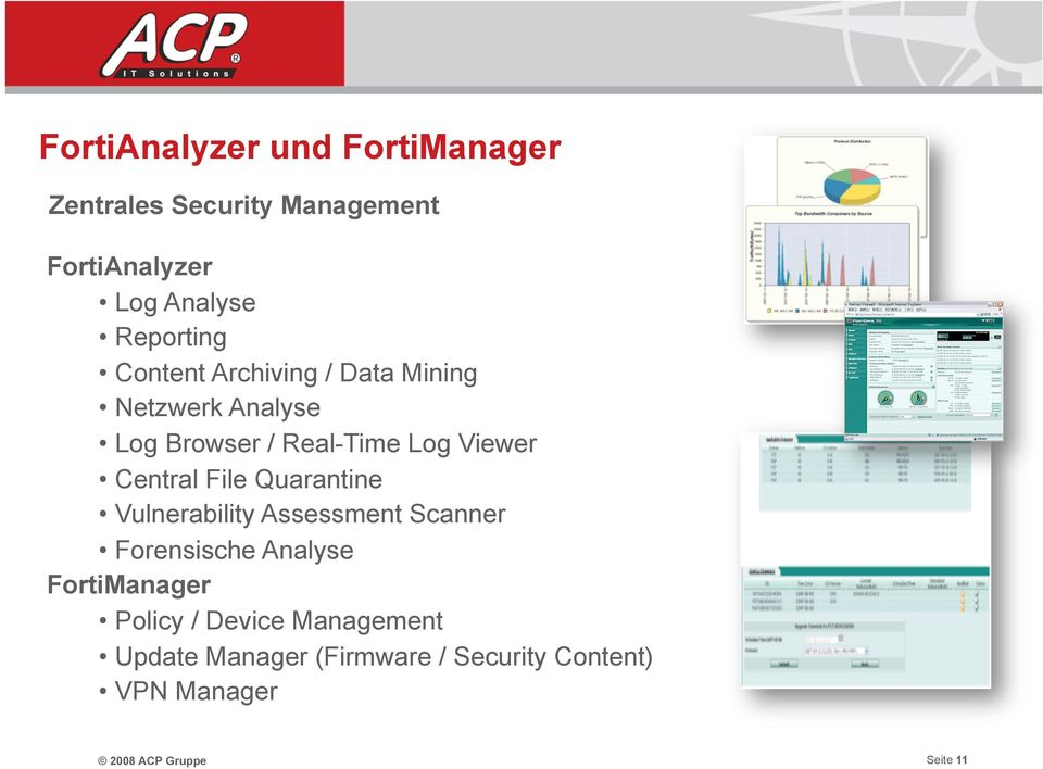 Central File Quarantine Vulnerability Assessment Scanner Forensische Analyse FortiManager