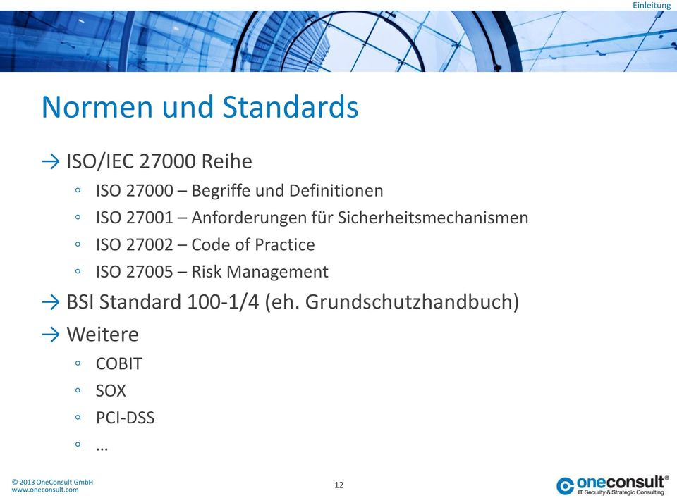 Sicherheitsmechanismen ISO 27002 Code of Practice ISO 27005 Risk