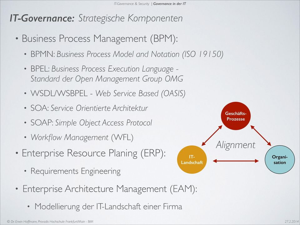 SOA: Service Orientierte Architektur SOAP: Simple Object Access Protocol Workflow Management (WFL) Enterprise Resource Planing (ERP): Requirements