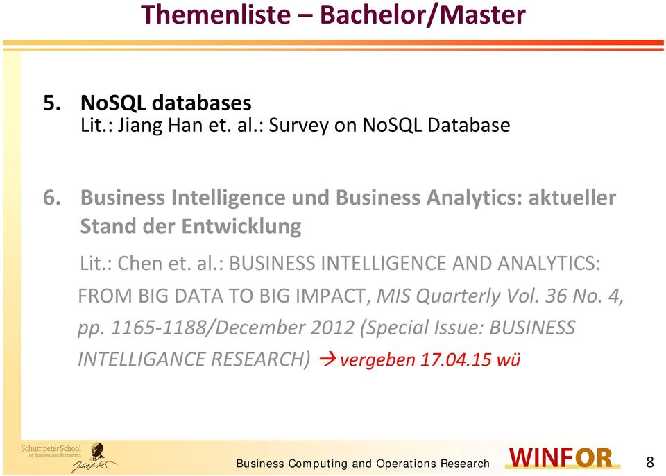 : BUSINESS INTELLIGENCE AND ANALYTICS: FROMBIGDATA TO BIGIMPACT IMPACT, MIS Quarterly Vol. 36 No. 4, pp.