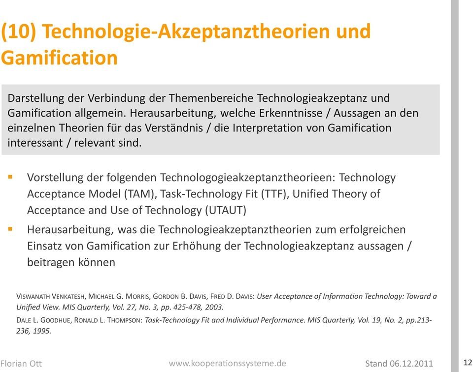 Vorstellung der folgenden Technologogieakzeptanztheorieen: Technology Acceptance Model (TAM), Task-Technology Fit (TTF), Unified Theory of Acceptance and Use of Technology (UTAUT) Herausarbeitung,