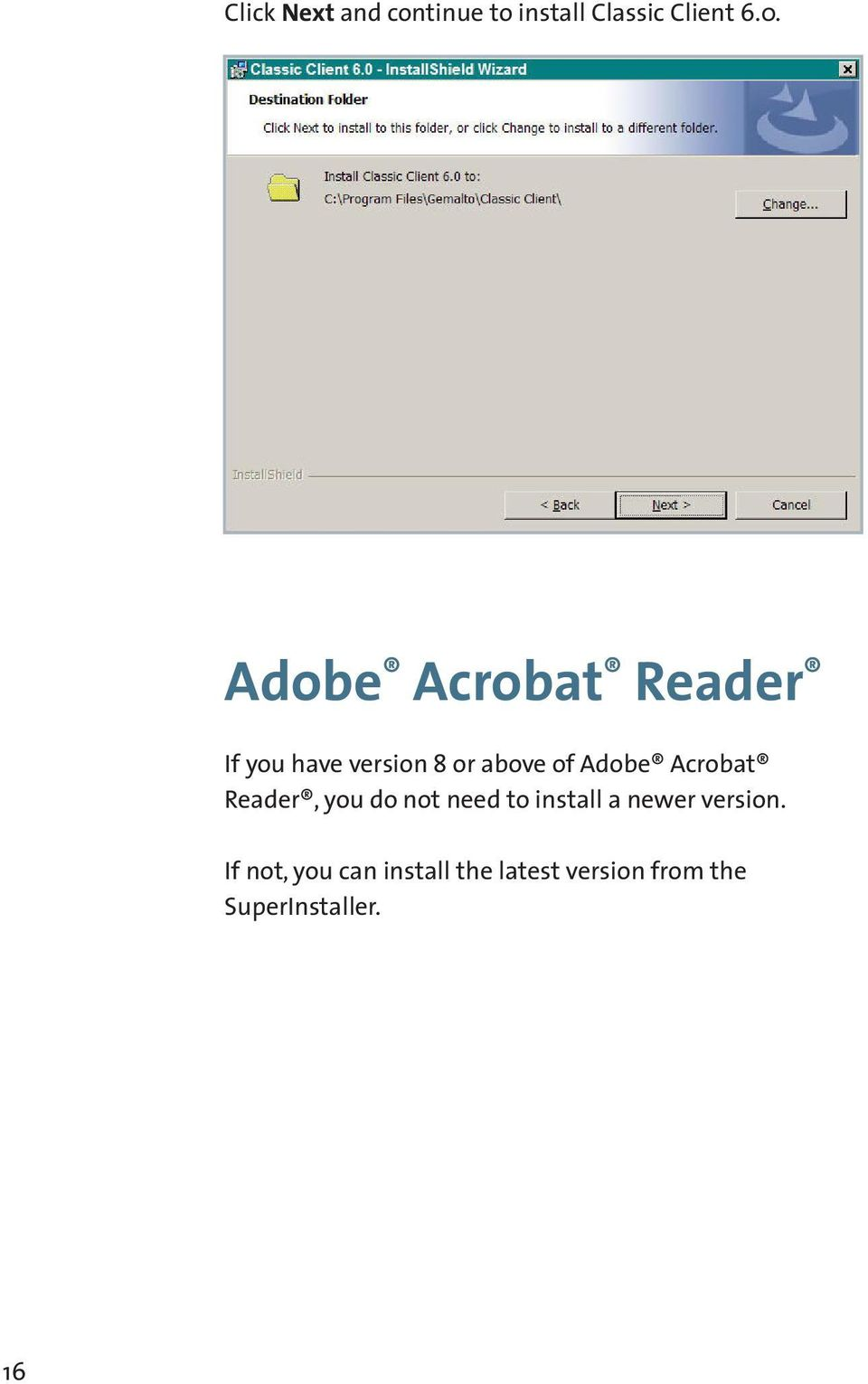 Acrobat Reader, you do not need to install a newer version.