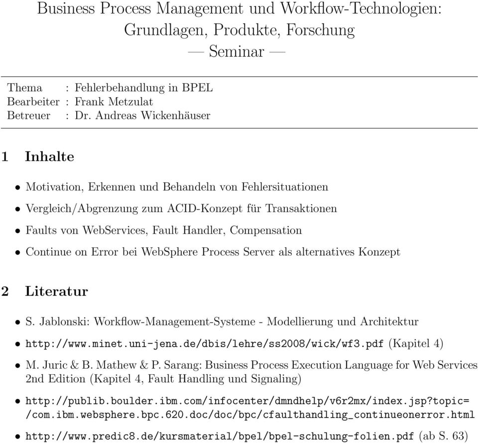 Compensation Continue on Error bei WebSphere Process Server als alternatives Konzept (Kapitel 4) M. Juric & B. Mathew & P.