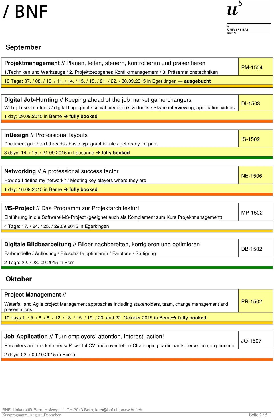 2015 in Egerkingen ausgebucht / Digital Job-Hunting // Keeping ahead of the job market game-changers Web-job-search-tools / digital fingerprint / social media do s & don ts / Skype interviewing,