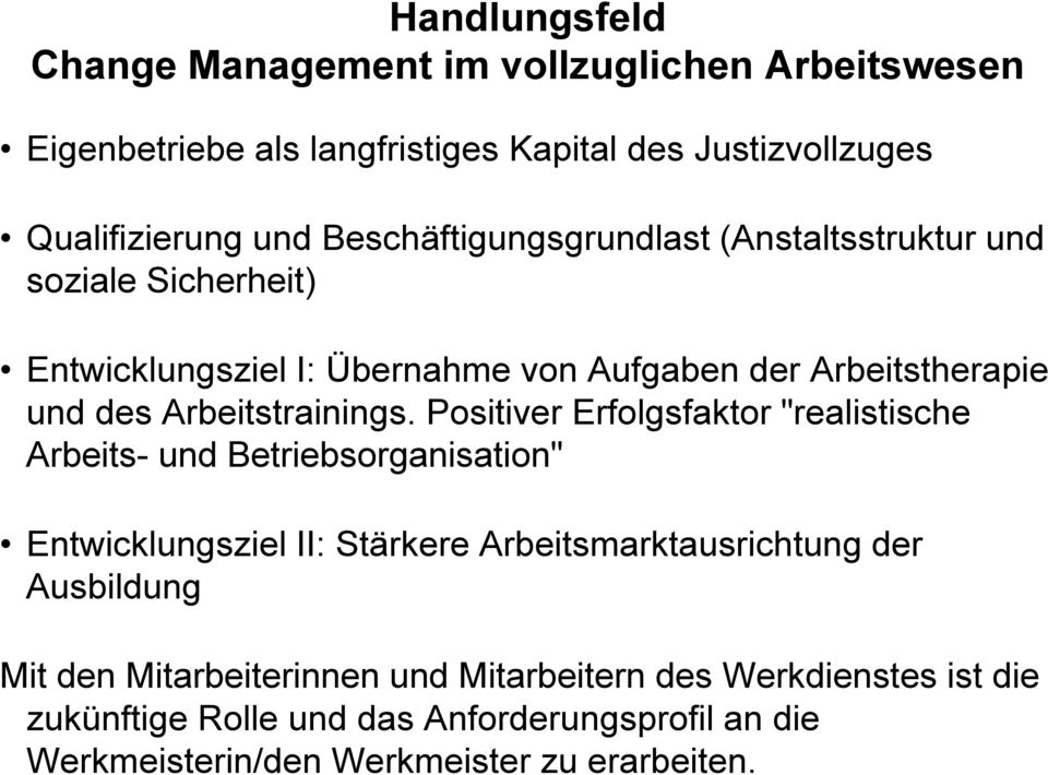Arbeitstrainings.