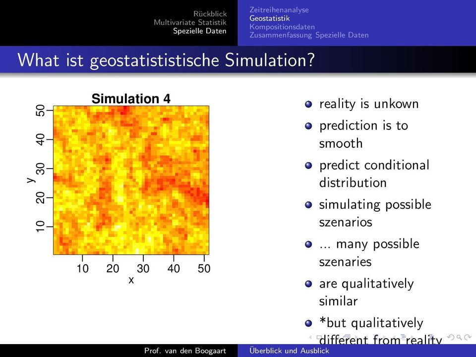 is to smooth predict conditional distribution simulating possible szenarios.
