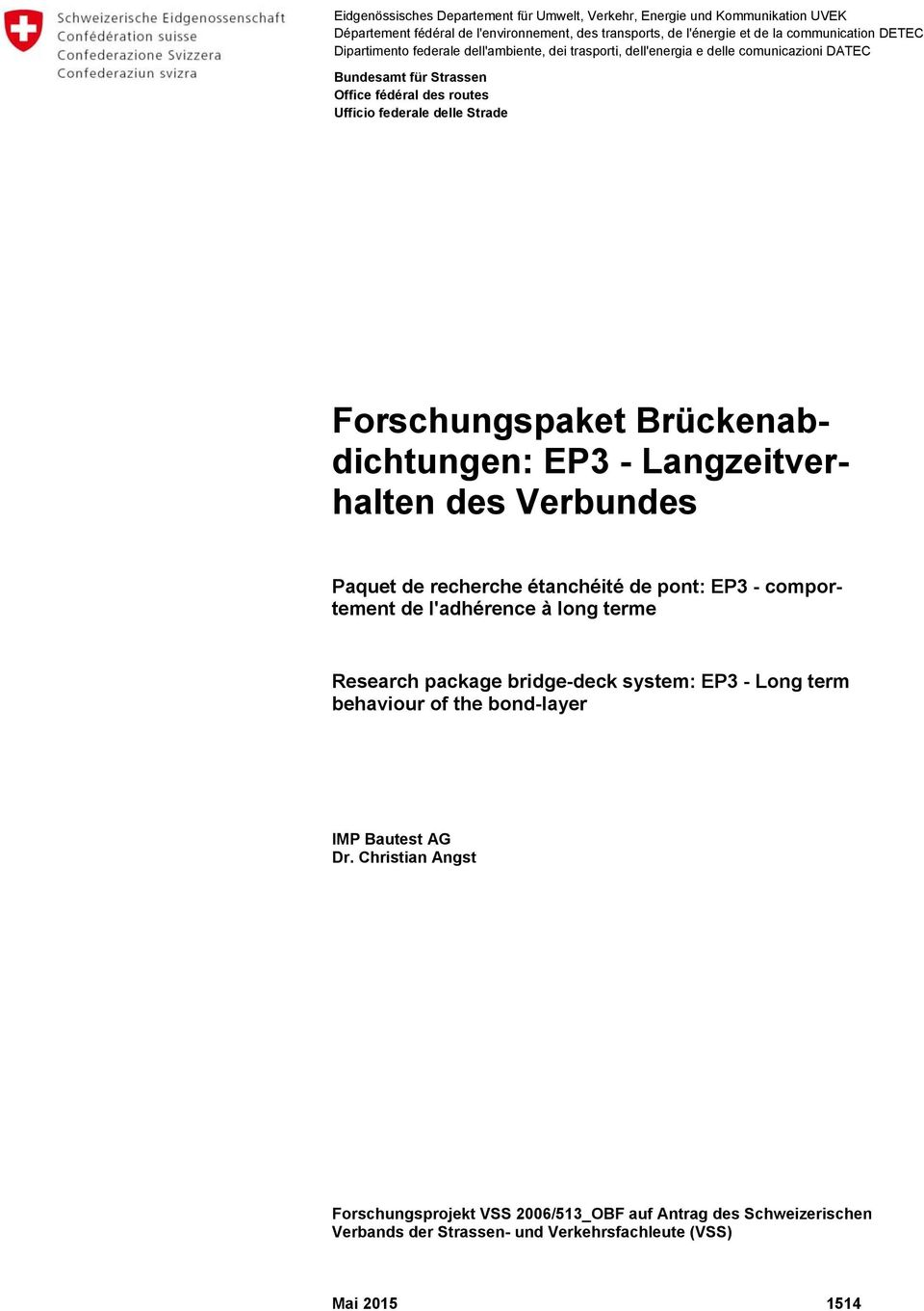 Brückenabdichtungen: EP3 - Langzeitverhalten des Verbundes Paquet de recherche étanchéité de pont: EP3 - comportement de l'adhérence à long terme Research package bridge-deck system: EP3 -