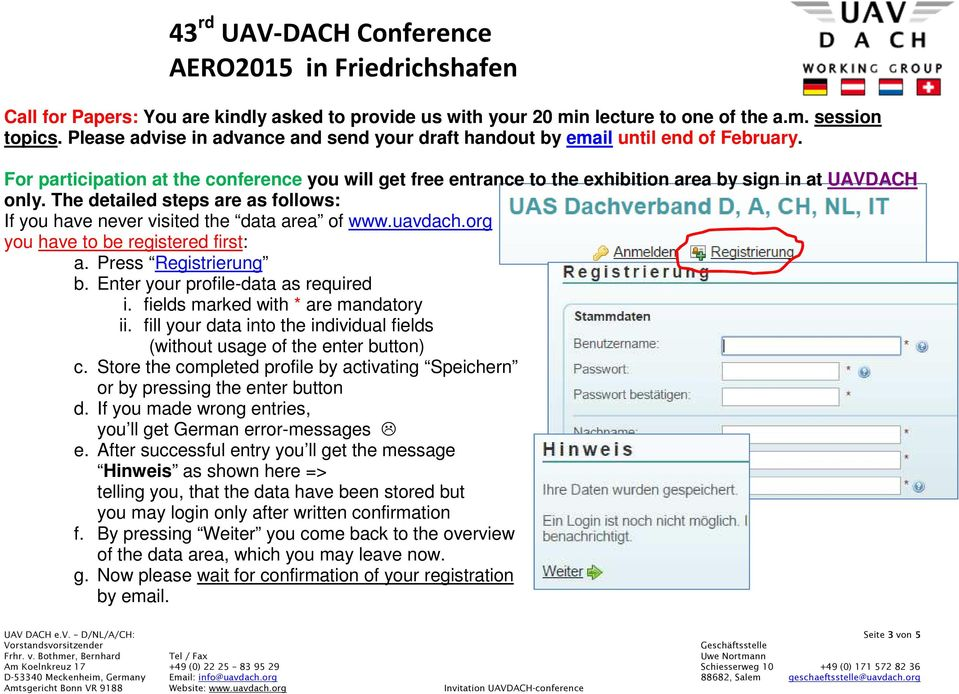 uavdach.org you have to be registered first: a. Press Registrierung b. Enter your profile-data as required i. fields marked with * are mandatory ii.