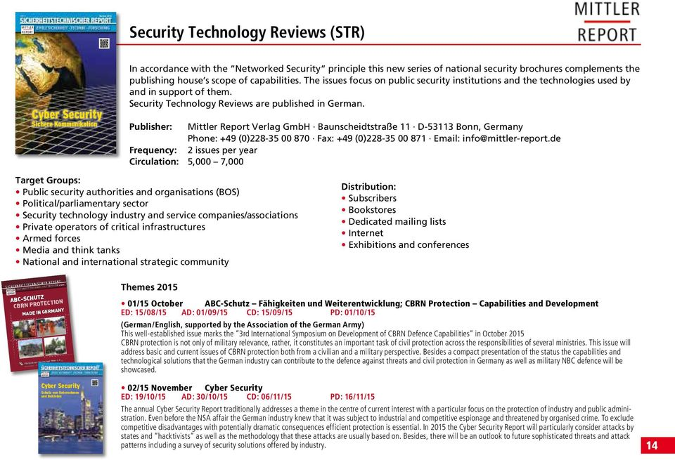 14 10:43 MITTLER REPORT Herbst Xxxxx 2011 2013 Security Technology Reviews (STR) Cyber Security Sichere Kommunikation In accordance with the Networked Security principle this new series of national