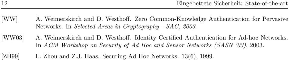 [WW03] A. Weimerskirch and D. Westhoff. Identity Certified Authentication for Ad-hoc Networks.