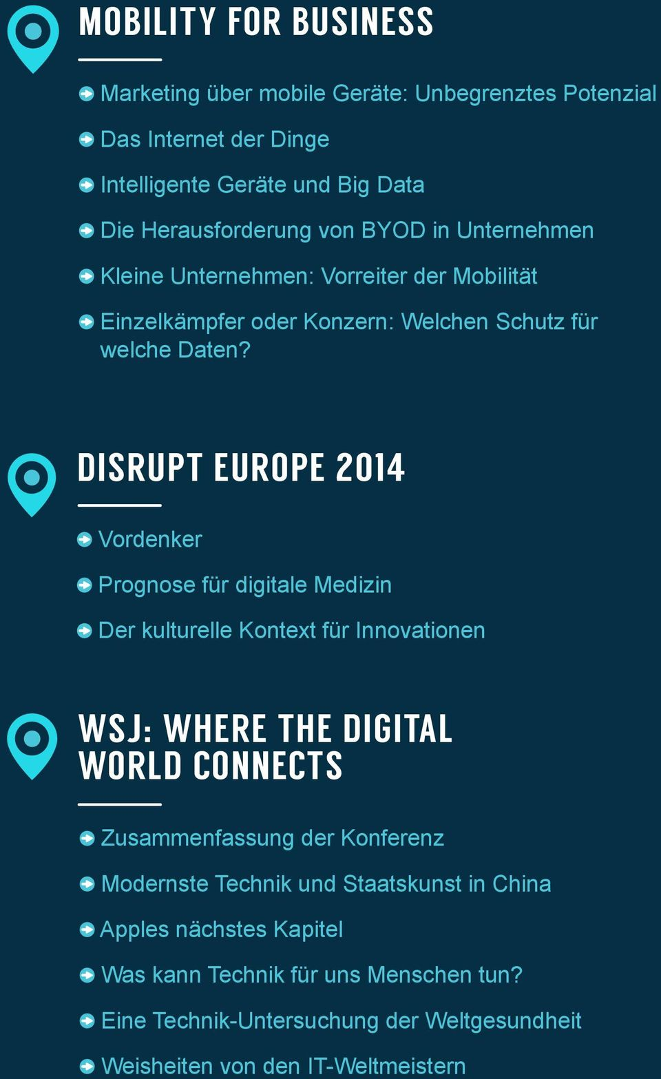 DISRUPT EUROPE 2014 Vordenker Prognose für digitale Medizin Der kulturelle Kontext für Innovationen WSJ: WHERE THE DIGITAL WORLD CONNECTS Zusammenfassung der