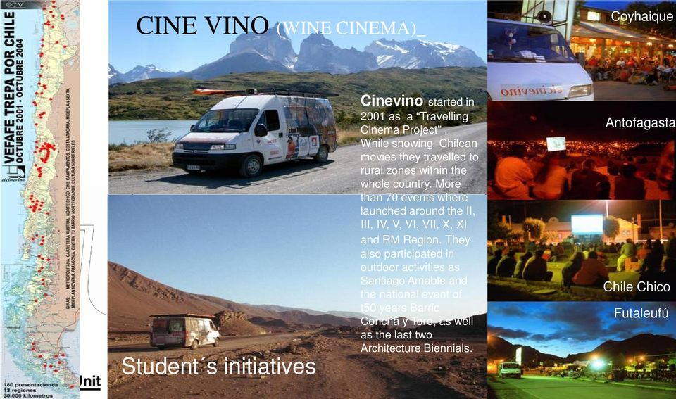 While showing Chilean movies they travelled to rural zones within the whole country.